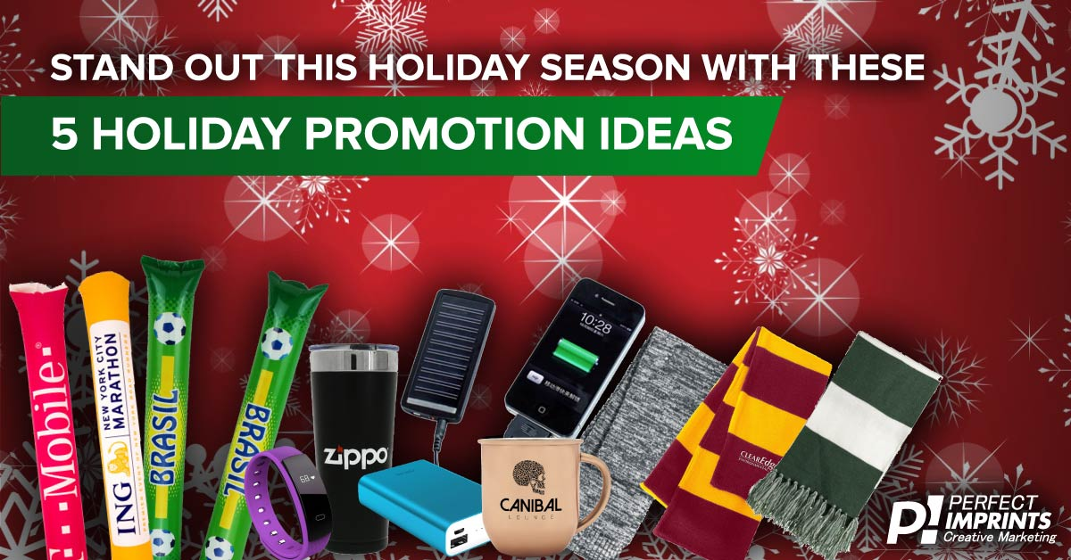 Stand out this holiday season with these promotional ideas