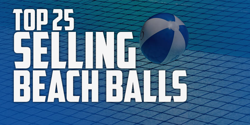 Top 25 Selling Custom Beach Balls