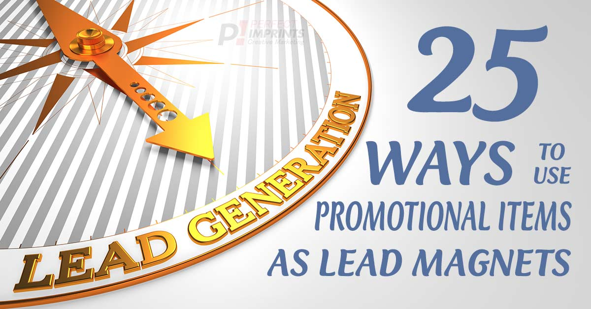 25 Creative Ways to Use Promotional Items as Lead Magnets