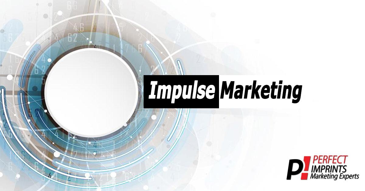 Impulse Marketing - Not a Good Idea