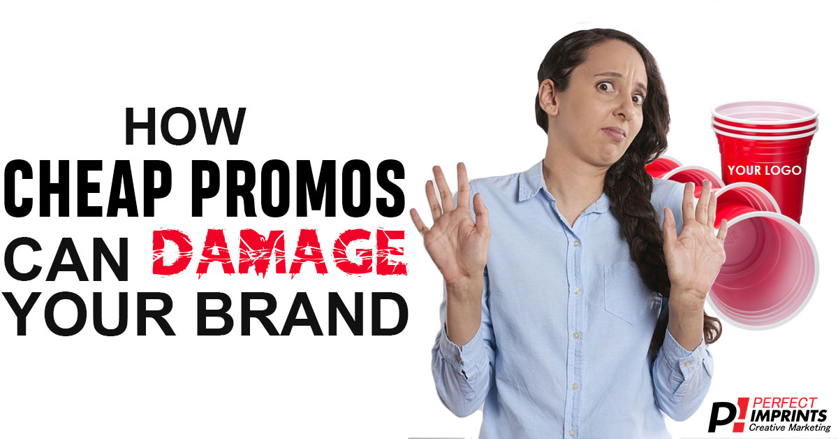Cheap Promos Can Damage Your Brand