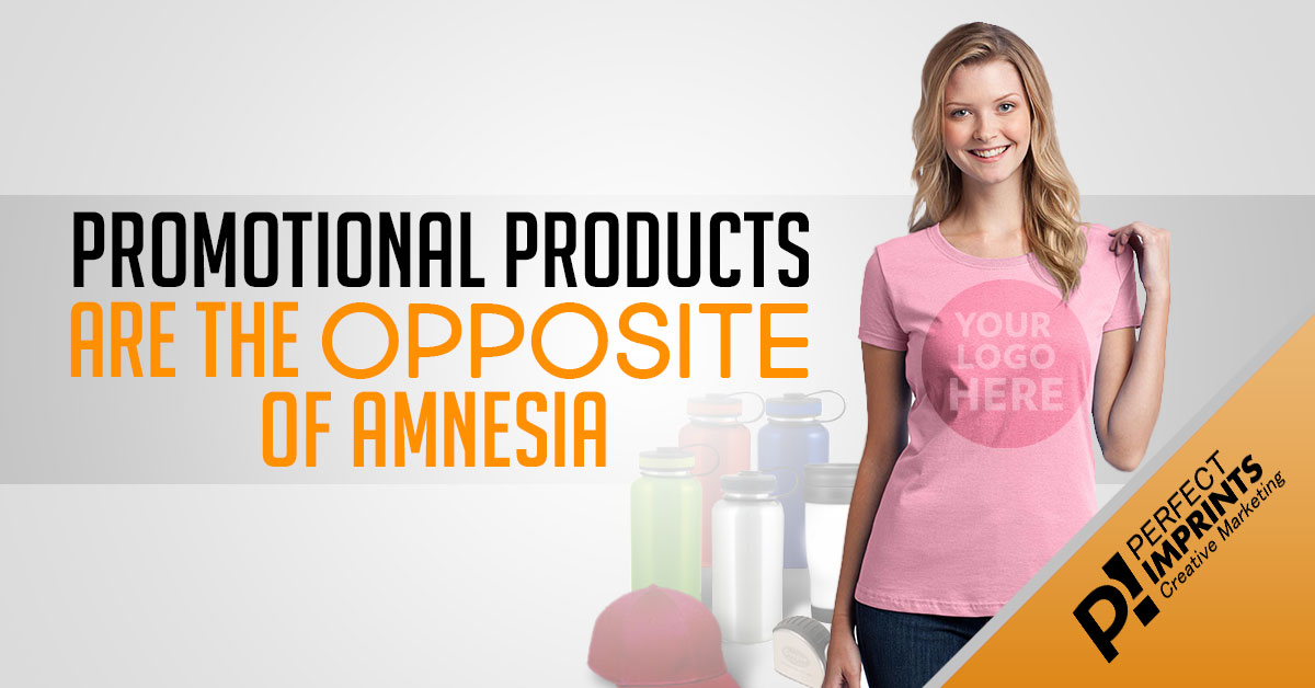 Promotional Products are the Opposite of Amnesia