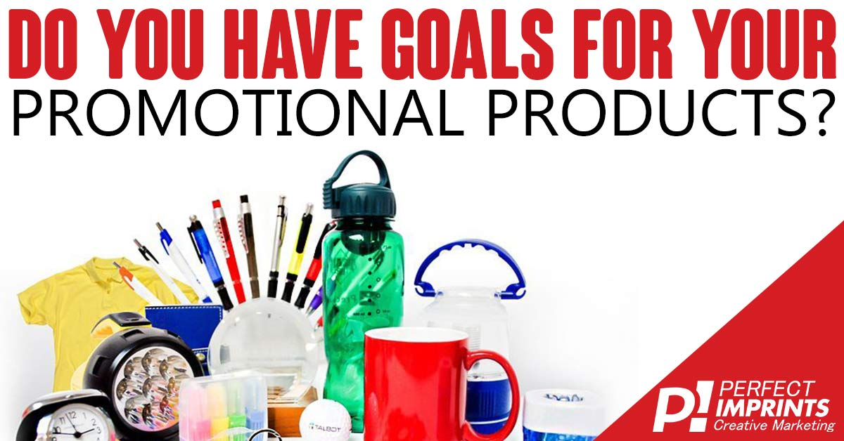 Set Goals For Your Promotional Products