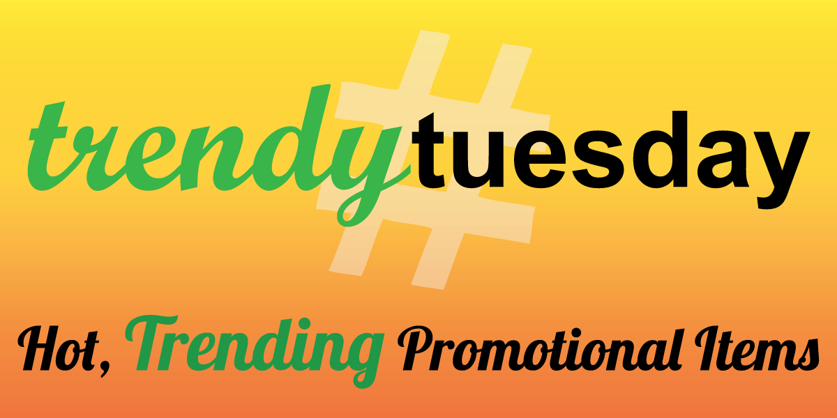 Trending Promotional Products - Trendy Tuesday Promotional Items