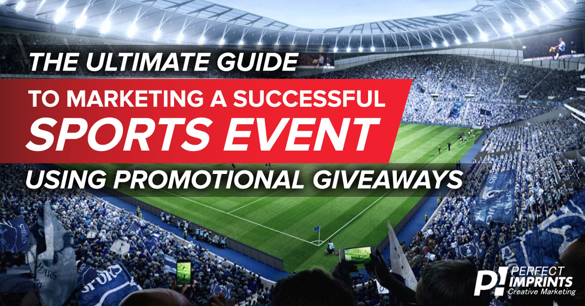 The Ultimate Guide to Marketing Sports Using Promotional Giveaways