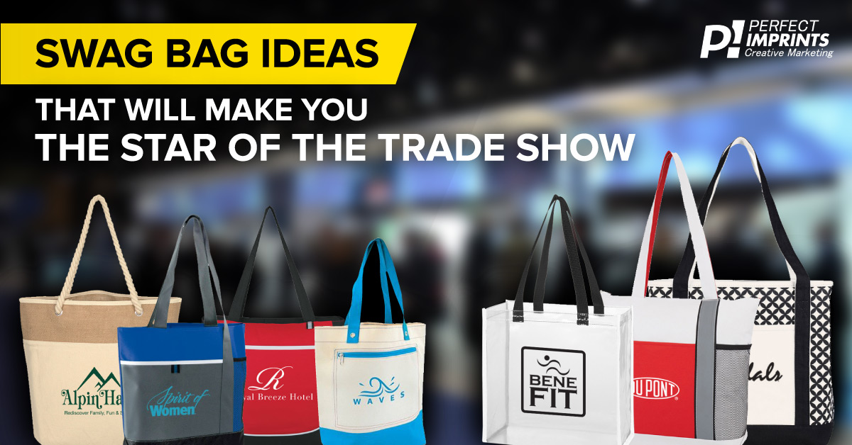 Swag Bag Ideas for Your Next Trade Show