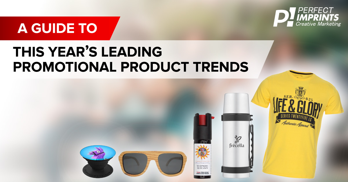 A Guide to This Year's Leading Promotional Product Trends