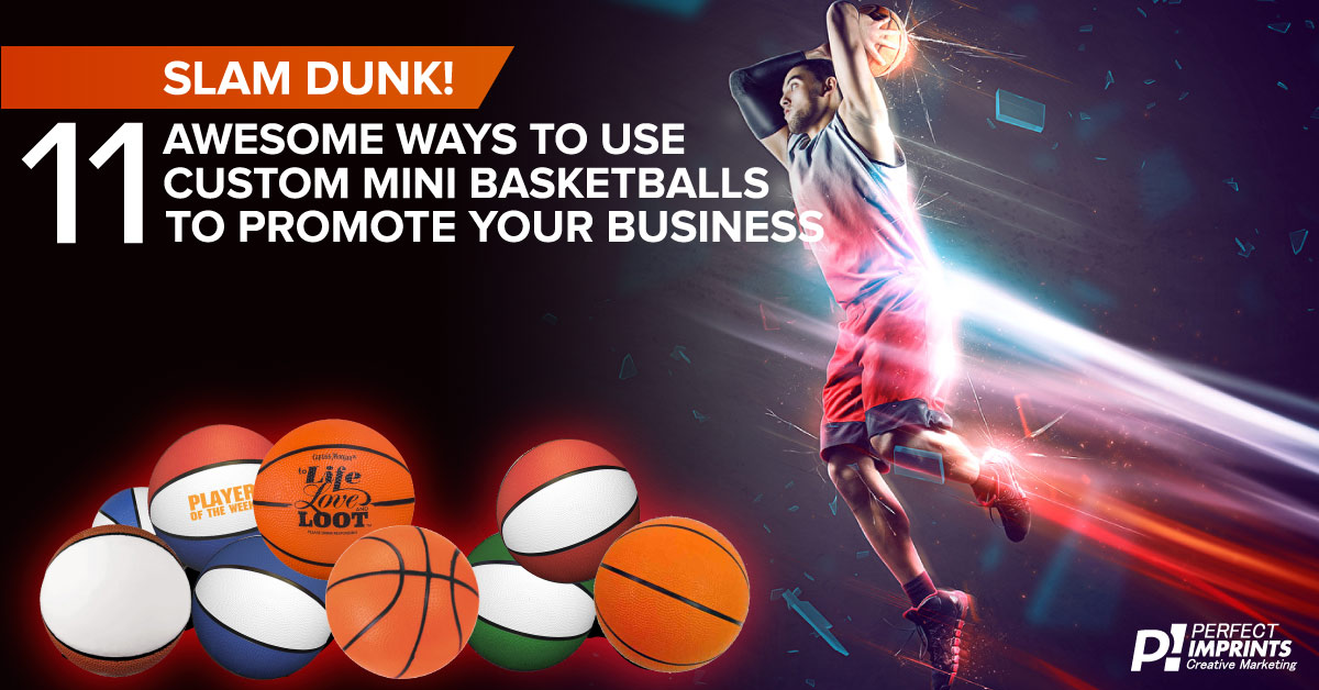 11 ideas to use Mini Basketballs to Grow Your Business