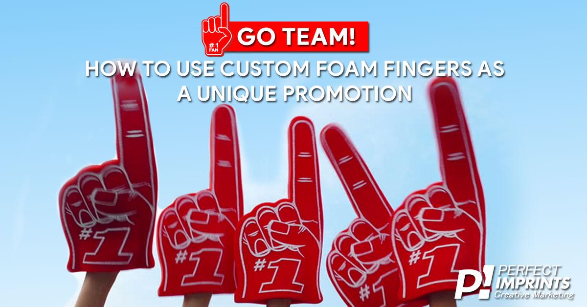 Custom Foam Fingers For a Unique Promotion