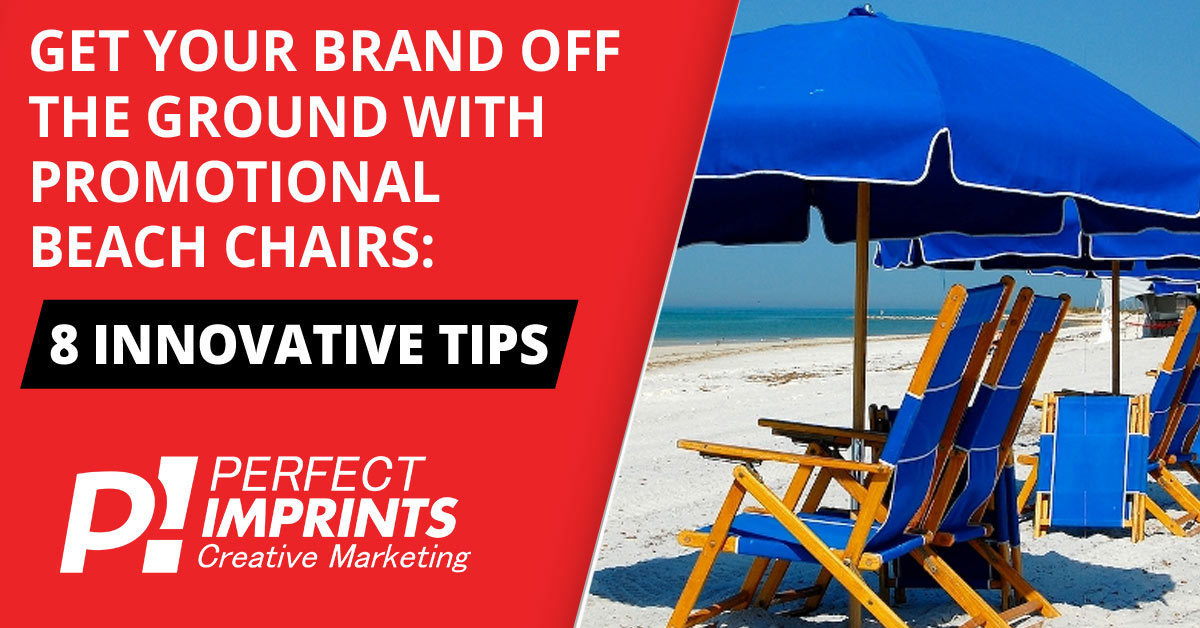 8 Tips How to Use Custom Beach Chairs to Grow Your Business