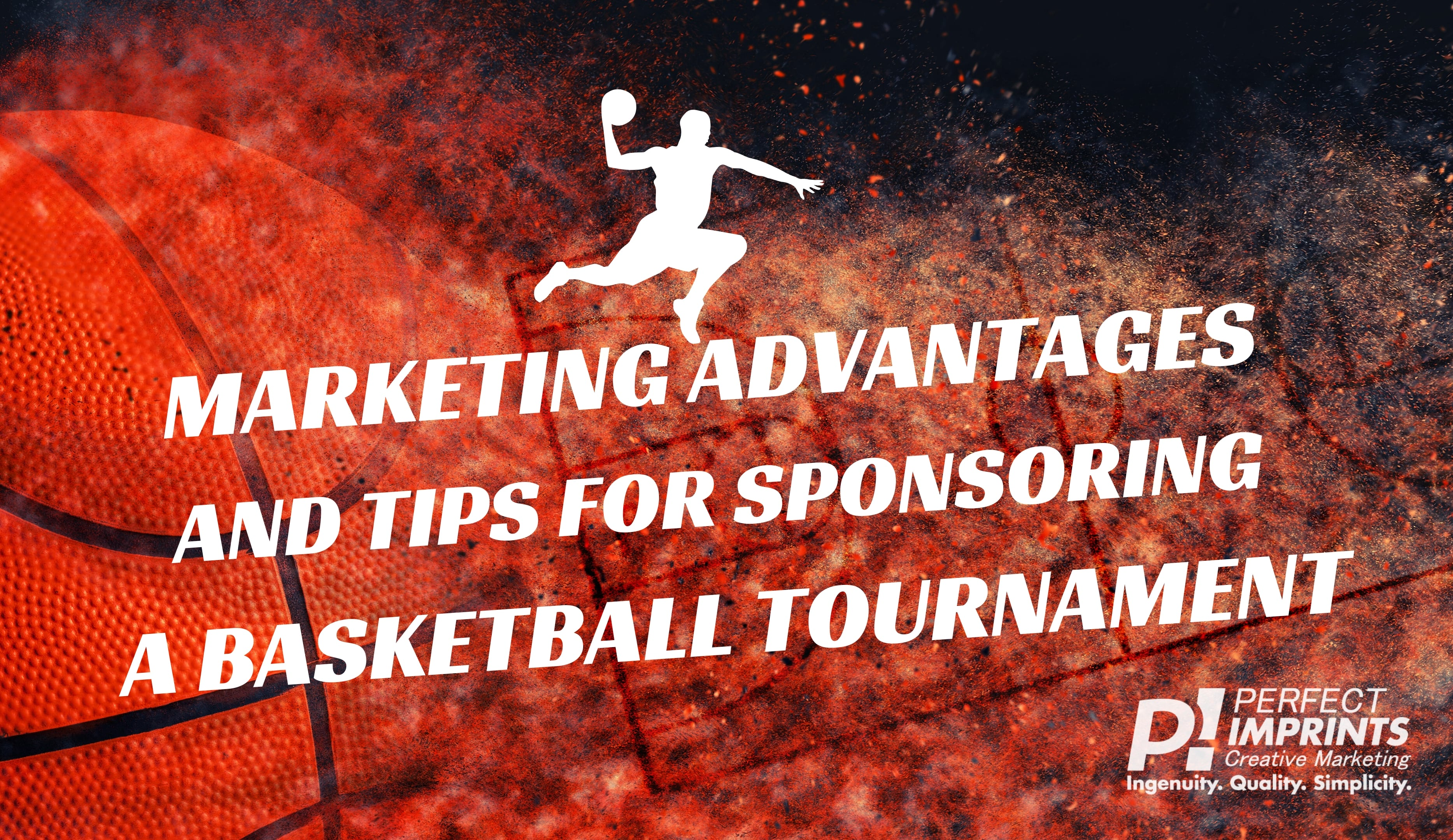 Marketing Advantages and Tips for Sponsoring a Basketball Tournament