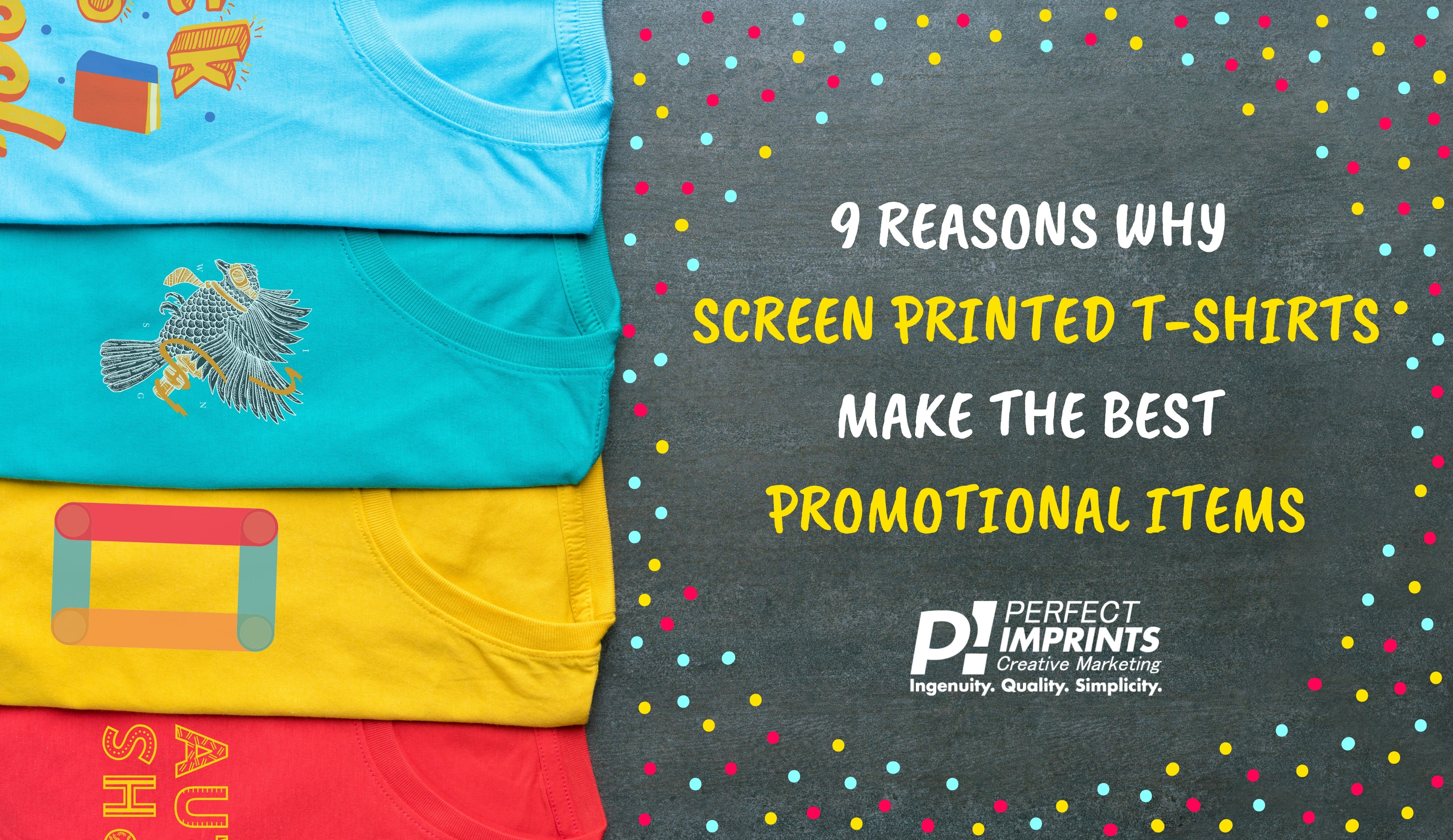 9 Reasons Why Screen Printed T-Shirts Make the Best Promotional Items