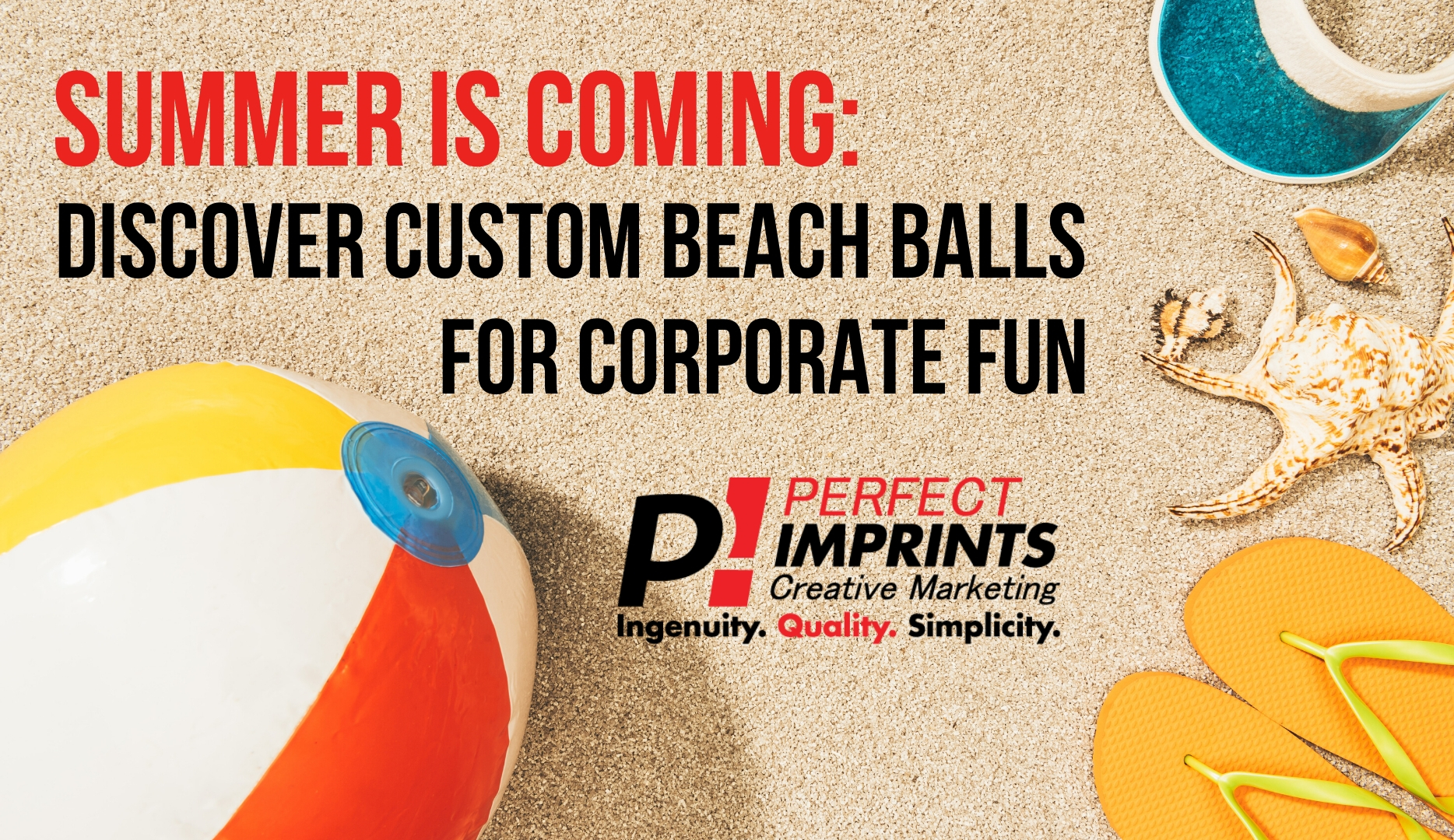 Summer Is Coming: Discover Custom Beach Balls for Corporate Fun
