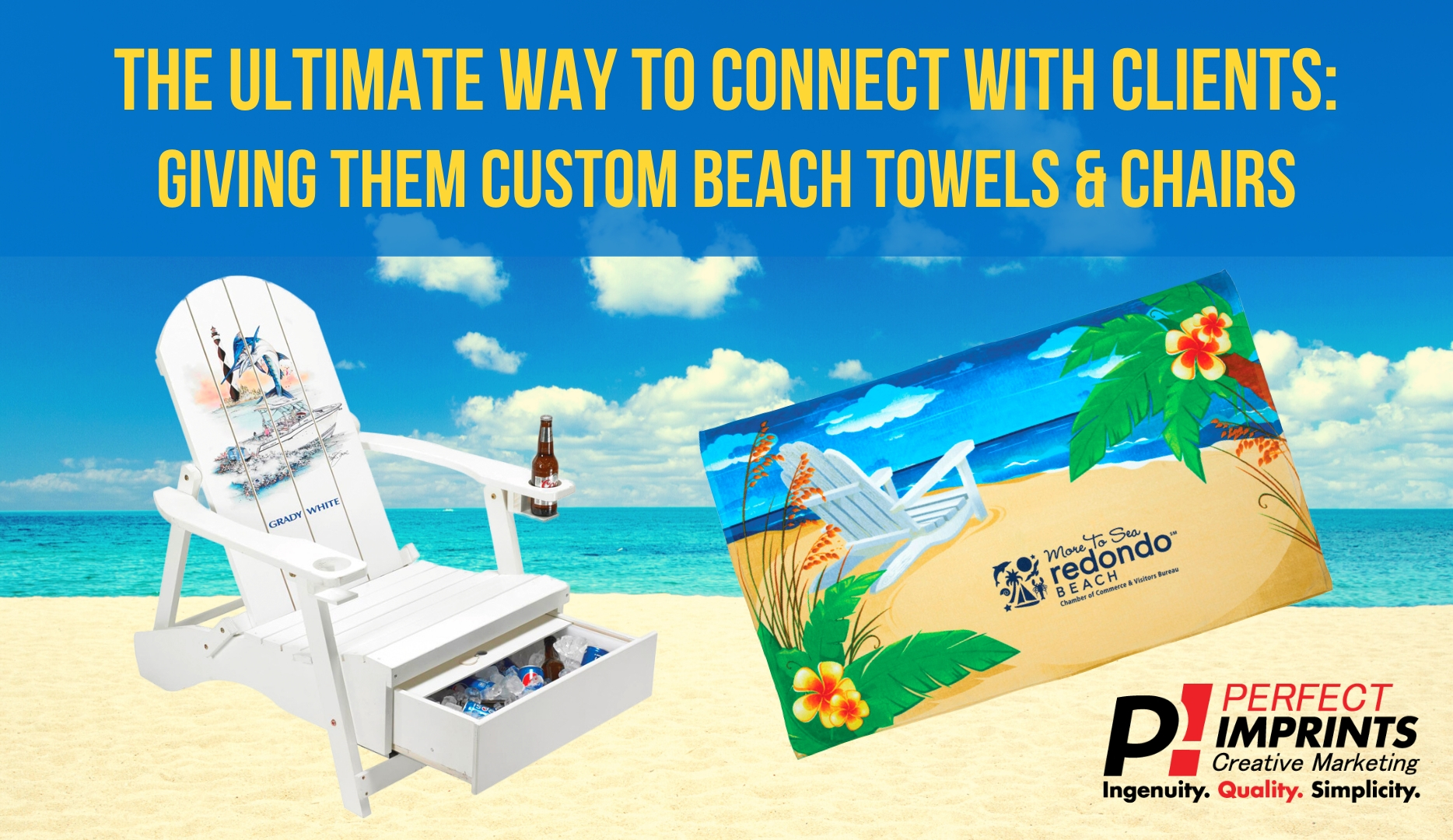 The Ultimate Way to Connect with Clients: Giving Them Custom Beach Towels and Chairs