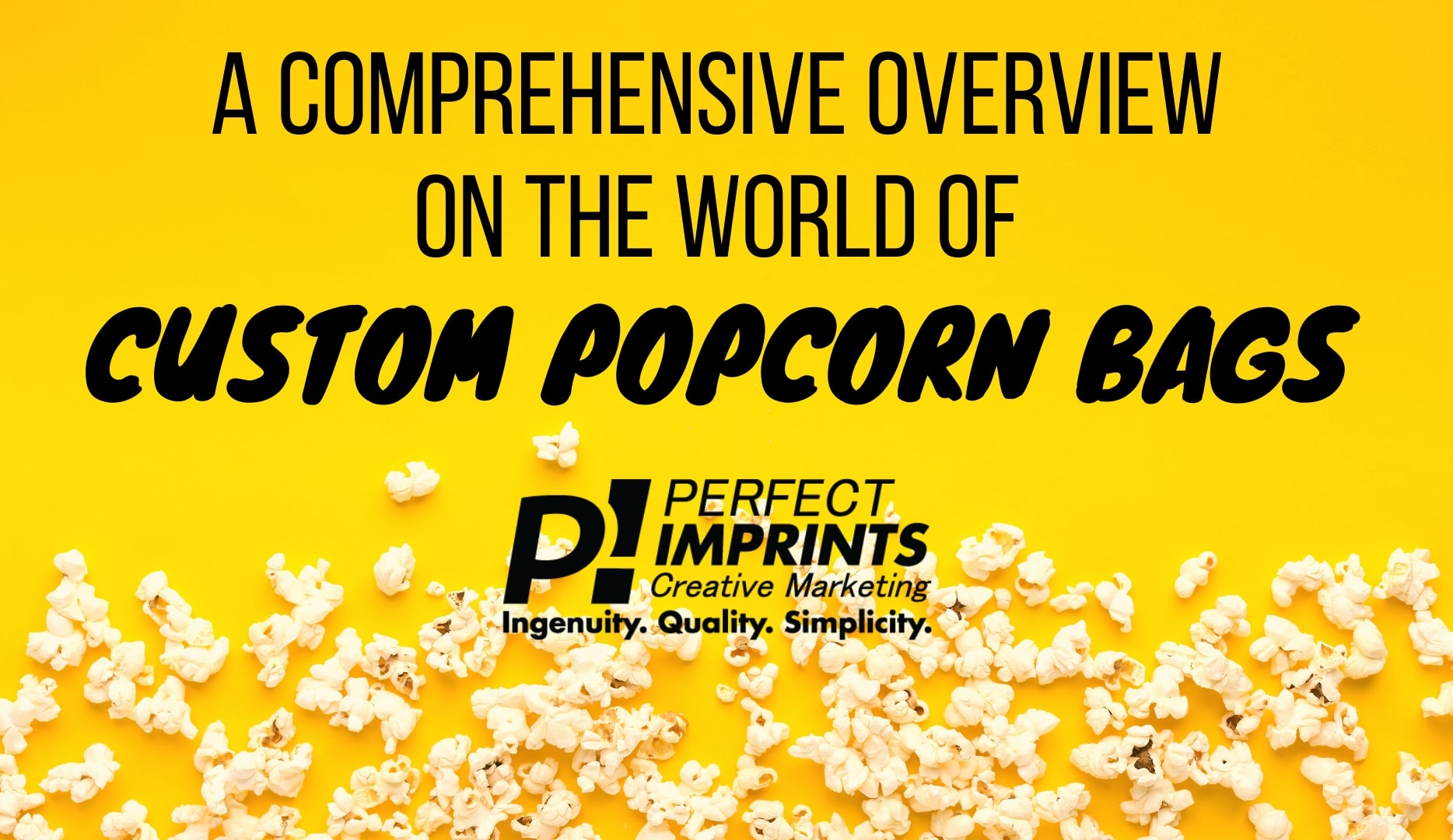 A Comprehensive Overview On The World Of Custom Popcorn Bags